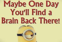 quotes that make me laught / Minions
