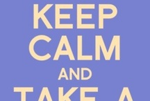 Keep Calm / by Kristin Hugger
