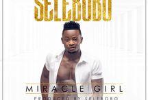 MUSIC: Selebobo – Miracle Girl
