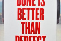 Perfectionism / Perfectionism. Be a recovering perfectionist. Don't let perfect distract you from good enough. Don't let perfectionism stop you from creating, writing, and putting yourself out there.