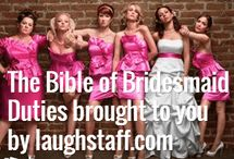 I'm Going to be a Boss Bridesmaid / by Ashley Langley