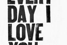 I Love You / by Naomi Vivas