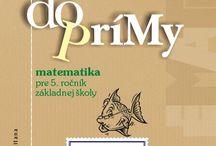 Testovanie 5 / Prípravu na celoslovenské testovanie piatakov, 23. novembra 2016, žiakom i učiteľom výrazne uľahčia naše tituly koncipované tak, aby si žiaci zopakovali učivo z matematiky, slovenského jazyka a literatúry 1. stupňa ZŠ (ISCED 1).  Oba tituly sú v súlade s platným ŠVP.