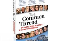 """The Common Thread Book / Is there a """"Common Thread"""" or secret formula behind their achievements?"""