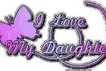 My Precious Daughter / by Ms GT
