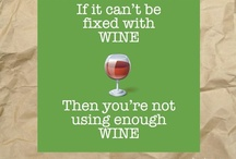 Wine A Little More!! / by Emily Evers