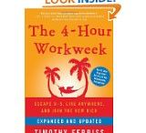 """Books Worth Reading / """"The 4 Hour Work Week"""" by Tim Ferriss -- a MUST-READ for any would-be entrepreneurs!"""