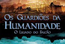 Livro: Os Guardiões da Humanidade - O Legado do Falcão