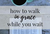 How to walk in grace while I wait