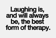 Laughter is the Best Medicine / Enjoy.