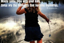 "Nature & Inspirational / ""Waste some time with your kids...... those are the moments that become memories............""       -Deer Passion"