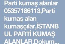 PARTİ KUMAŞ ALANLAR 05357186113,iSTANBUL PARTİ KUMAŞ ALANLAR