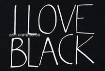 Black / Mysterious, sexy, sensual, sad, exciting, festive, chic or trashy, black is my colour..