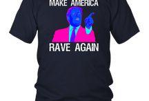 Make America Rave Again | Funny EDM Trump T-Shirt