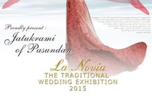 "The Traditional Wedding Exhibition / ""Kemilau Manikam Nusantara"" La Novia the Traditional Wedding Exhibition 2016, 11- 12-13 March @Trans Convemtion Centre, Trans Luxury Hotel, Bandung"