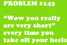 Short people problems / by Amanda Sheets