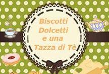 Biscotti, Dolcetti e una tazza di tè: 4° Raccolta / Ricette di biscotti e dolcetti perfetti da gustare sorseggiando una tazza di tè.