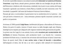 C'era una volta... / C'era una volta una terra fertile e generosa, posta sulle antiche pendici del Vesuvio, e c'era una famiglia appassionata dei frutti e della cucina di quella terra… Per informazioni e prenotazioni telefono 0818991843 / 333 2963740 La Lanterna ristorante, via G. C. Aliperta,  Somma Vesuviana, Napoli
