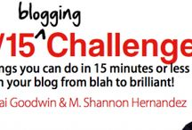 15/15 Blogging Challenge / 15 things you can do in 15 minutes to turn your blog from blah to brilliant! / by Tai Goodwin
