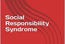 Social Responsibility Syndrome