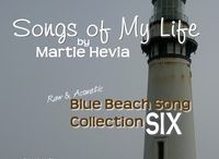BBS Collection SIX   Songs by Martie Hevia / 'Blue Beach Song Collection: SIX   Songs of My Life by Martie Hevia' is the sixth album in my Blue Beach Song Collection series. As a singer-songwriter, lyrics and melody have always been the heart of my music. My original compositions intimately express my own, yet universal, emotional journeys and life stories in an Acoustic-Indie-Pop-Rock-Folk style, written for voice and guitar. The recordings are simple, acoustic, one-takes. As you will hear, I am a work in progress!