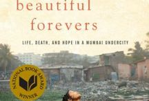 "If You Liked ""Behind the Beautiful Forevers"" / Read Alikes for Katharine Boo's Behind the Beautiful Forevers: Life, Death, and Hope in a Mumbai Undercity / by Grand Rapids Public Library"