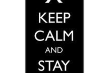 Keep Calm / by Dawn Wrede Ruble