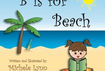 B is for Beach / B is for Beach is a children's picture book for ages 0-5 with a rhyming story which encourages children to read.  See www.michelelynnseigfried.com for more information.