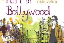 """HiFi in Bollywood / 'HIFI IN BOLLYWOOD,' is """"a fun-filled, chaotic roller coaster"""" set in and around the Hindi Film Industry! (www.rishivohra.com)"""
