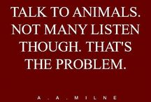 "The Love Quotes Celebrity Quotes : ""Some people talk to animals. Not many listen though. That's the proble…"