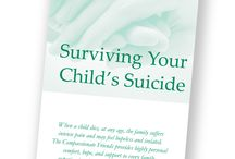 Suicide grief for parents / Quotes, ideas and facts around being a parent who's bereaved by suicide
