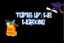 tomis up: we working