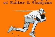 Hunter S Thompson / everything Hunter S Thompson related