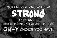 Be STRONG / by Kimberly Stiglich-Myers
