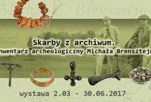 Wystawa: Skarby z archiwum.. Inwentarz archeologiczny  Michała Brensztejna