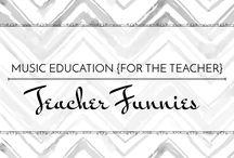 Teacher Funnies - Music Education {For the Teacher} / Teachers need to laugh too #elmused #iteach #teacher