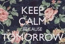 KEEP CALM / by Guadalupe