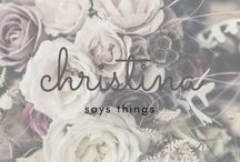 Christina Says Things Blog / All about the blog!