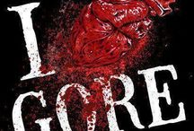 Gore! *Gotta Love me some Gore / WARNING: images may be a bit disturbing  / by Maribel ♥️✨