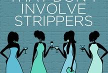 Bachelorette Party Ideas / by Mandy Nenstiel