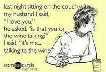Wine, wine, WINE. / by Lisa Renee Jones