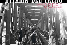 """L'Italia del Treno - Grandi opere / """"Il treno si fermava sulle arcate di un ponte; si attraversava la galleria, si era di nuovo tra i fichidindia e scogliere """" - Elio Vittorini"""