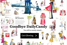 Goodbye DailyCandy / This board is to remember one of the marketing greats. The women's movement in self care, shopping and a smart cocktail.  Cheeky marketing at it's finest.