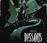 """""""Dessous"""" (série en 3 tomes) par Bones."""