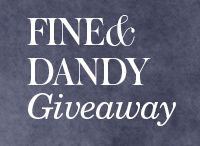Fine&Dandy Giveaway / by Jim Brown
