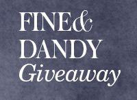 Fine&Dandy Giveaway / by Jim Brown