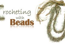 Crocheting with Beads / by Eureka Janet ~ Jewelry featuring Powder Coating