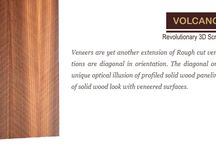 Natural Volcano Veneers / Veneers are yet another extension of Rough cut veneers, but this time the grain undulations are diagonal in orientation of  the undulations creates unique optical illusion of profiled solid wood paneling; thus adding at another variation of solid wood look with veneered surfaces.
