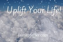 Uplift Your Life!