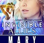 INVISIBLE ALLIES - Kelly McAllister's novella Urban Fantasy Invisible Recruits series / Former kindergarten teacher Kelly McAllister learns that there can be a fine line between allies and enemies in this novella that joins Kelly and fellow IR Agent on a unsanctioned mission to the Missouri countryside.